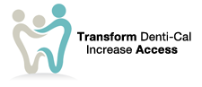 Transform Denti-Cal Increase Access